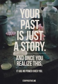Your past is just a story and once you realize this it has no power over you | Inspiration DE
