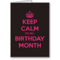 KEEP CALM ITS MY BIRTHDAY MONTH - KEEP CALM AND CARRY ON Image Generator - brought to you by the Ministry of Information