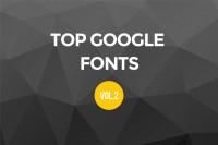 Top Google Fonts Vol. 2 - FreebiesXpress