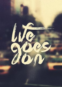 Life Goes On – Limited Edition Quote Art Print | Inspiration DE
