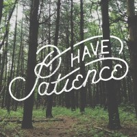 Have patience | Inspiration DE