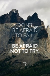 Don't be afraid to fail. Be afraid not to try | Inspiration DE