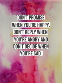 don't promise when you're happy | Inspiration DE