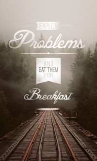 Expect problems and eat them for breakfast | Inspiration DE
