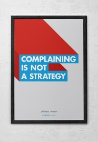 Posters / Complaining is not a strategy - Startupvitamins posters on Behance