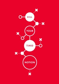 Beautiful Things: Kill Your Timid Notion Identity by Jez Burrows | Really Simple Works