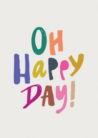 Oh Happy Day! Print | Inspiration DE