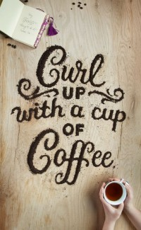 Typography / Curl up with a cup of coffee. Food Typography by Danielle Evans