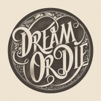 Dream or Die | Inspiration DE