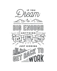 Get Back To Work by Drew Ellis | Inspiration DE