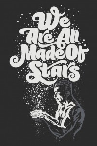 We Are All Made Of Stars by Rusc | Inspiration DE