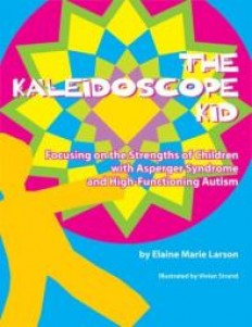 The Kaleidoscope Kid: Focusing on the strengths of Children with Asper...