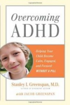 Overcoming ADHD: Helping Your Child Become Calm, Engaged, and Focused...