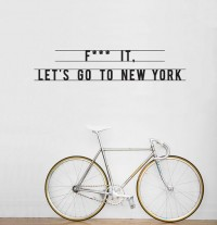 Designspiration — All sizes | F*** IT, Let's go to New York wall sticker | Flickr - Photo Sharing!