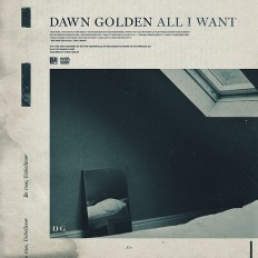 Dawn Golden - All I Want - Samuel Burgess-Johnson