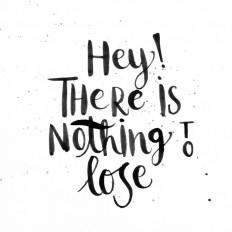Hey there is nothing to lose! :) by. Juliana Vignette on Inspirationde