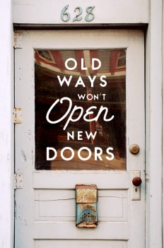 KONING — Old ways won't open new doors - Author unknown