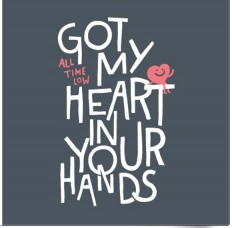 Got My Heart In Your Hands - TypeInspire