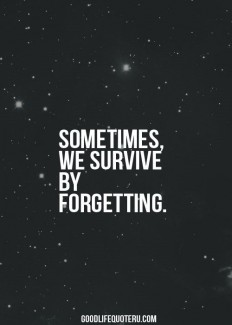 Sometimes, We Survive By Forgetting on Inspirationde