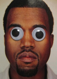 Kanye West with googly eyes. follow dailyinspiration in Dailyinspitaion