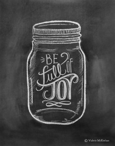 Be Full Of Joy - Mason Jar Art - Chalkboard Art - Chalk Art - Mason Jar Decor