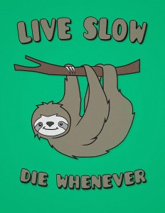 Funny And Cute Sloth Live Slow Die Whenever Cool Statement by Philipp Rietz