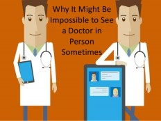 Why It Might Be Impossible to See a Doctor in Person Sometimes