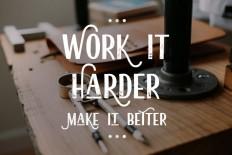 Work it Harder Make it Better on Inspirationde