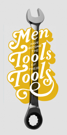 """Men have become the tools of their tools."" – Henry David Thoreau on Inspirationde"
