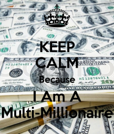 i am a multi millionaire - Google Search