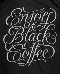 MR. MULE's TYPOGRAPHIC SHOWROOM AND EMPORIUM: Enjoy Black Coffee by Simon Ã…lander