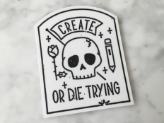 Create or Die Trying Sticker by brian hurst - Dribbble