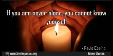 If you are never alone, you cannot know yourself
