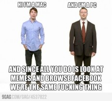 9GAG - We are MAC and PC