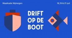 Drift Op De Boot - 16, 19 & 21 juli (Uitverkocht)