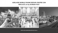 Adelaide Mobile Phone Repair Centre can replace LG G4 screen FAST | Adelaide Mobile Phone Repair Centre