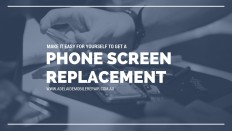 Make it easy for yourself to get a phone screen replacement