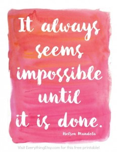 It always seems impossible until it is done on Inspirationde