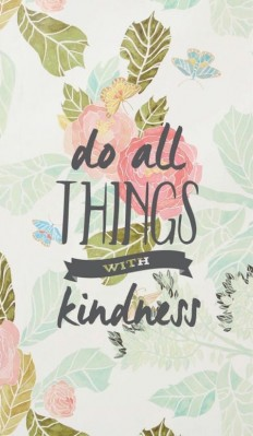 Do all Things with Kindness on Inspirationde