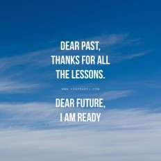 Dear past, thanks for all the lessons. Dear future, I am ready on Inspirationde