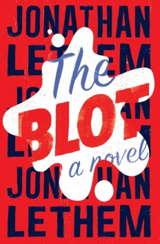 The Blot by Jonathan Lethem; design by Gray318 (Jonathan Cape / February 2017) on Inspirationde