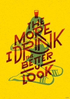 The more I drink, the better you look on Inspirationde