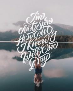 I'm Not Sure How But I KNow I Will One Day on Inspirationde