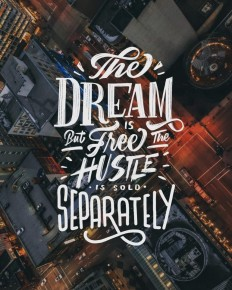 The Dream is Free But The Hustle is Sold Separately on Inspirationde