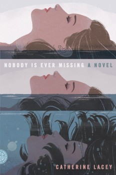 Nobody Is Ever Missing: A Novel by Catherine Lacey on Inspirationde