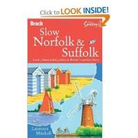 Amazon.com: Slow Norfolk & Suffolk (Bradt Travel Guide Go Slow Norfolk & Suffolk) (9781841623214): Laurence Mitchell: Books