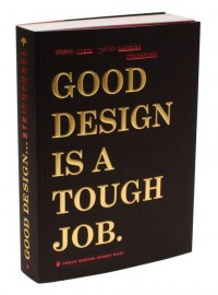Good design is a tough job.