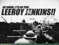 internet-memes-leeroy-jenkins-in-world-war-i.jpg (500×386)