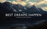 The best dreams happen when you're awake. Inspirational quotes.