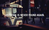 Lost time is never found again - Quotes.